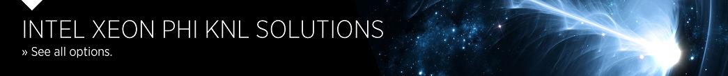 Intel Xeon Phi KNL Solutions